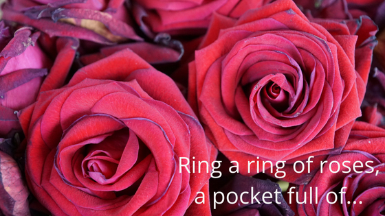 Ring A Ring Of Roses, A Pocket Full Of…